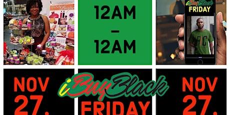 iBuyBlack FRIDAY • 24 Hour Virtual Pop-Up Shop (4Vendors) tickets