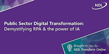 Public Sector Digital Transformation: Demystifying RPA & the power of IA tickets