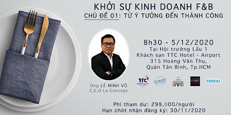WORKSHOP KHỞI SỰ KINH DOANH F&B | Chủ đề 01: TỪ Ý TƯỞNG ĐẾN THÀNH CÔNG tickets