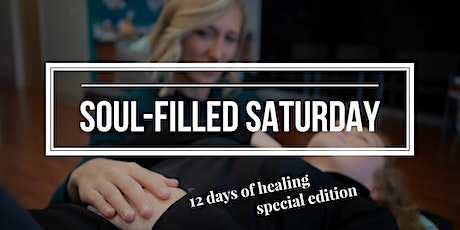 Soul-Filled Saturday - 12 Days of Healing Special Edition tickets
