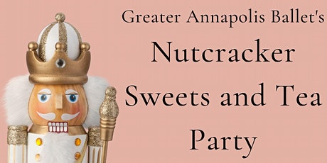 Nutcracker Sweets and Tea Party tickets