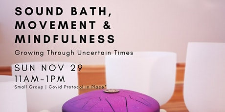 Sound Bath, Movement & Mindfulness | Growing Through Uncertain Times tickets