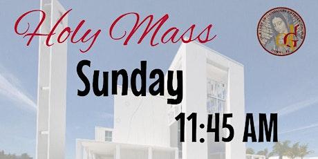 11:45 AM-Holy Mass - Sunday  English tickets