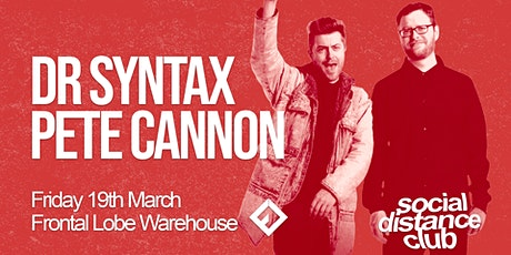 Dr Syntax & Pete Cannon - Social Distance Club tickets