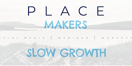 Place Makers: Slow Growth Workshop tickets