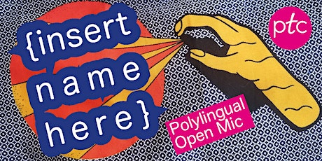 {Insert Name Here} Polylingual Open Mic tickets