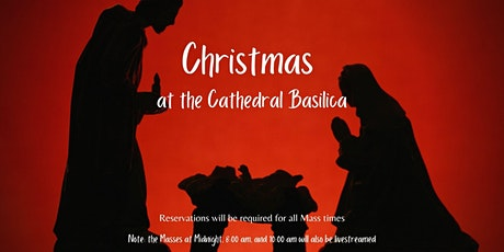 Christmas Mass at Cathedral Basilica December 24-25 tickets