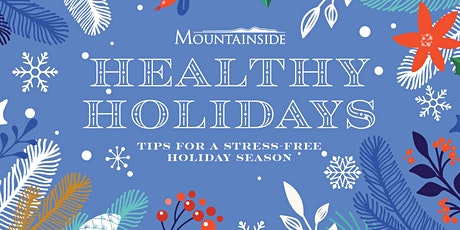 Healthy Holidays: Tips for a Stress-Free Holiday Season tickets