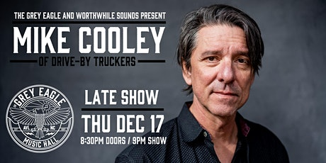LATE SHOW:  Mike Cooley (of Drive-By Truckers) tickets
