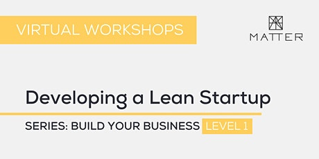 MATTER Workshop: Developing a Lean Startup tickets