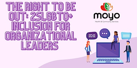 The Right to be OUT: 2SLGBTQ+ Inclusion for Organizational Leaders tickets