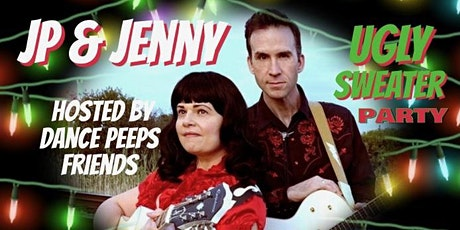 Dance Peeps Friends 1st annual Ugly Sweater Party with JP and Jenny tickets