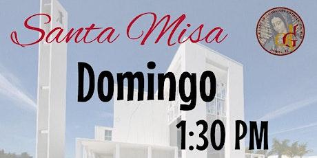 1:30 PM -Santa Misa-Domingo Espanol entradas