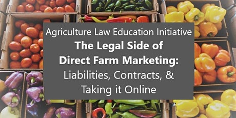Legal Side of Direct Farm Marketing: Liabilities, Contracts, Online Sales tickets