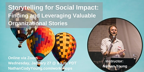 Storytelling for Social Impact: Finding Valuable Organizational Stories tickets