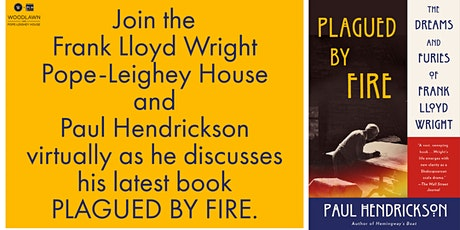 Paul Hendrickson Discusses PLAGUED BY FIRE  hosted by Pope-Leighey House billets