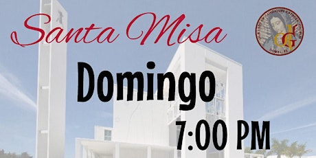 7:00 PM - Santa Misa-Domingo Espanol tickets