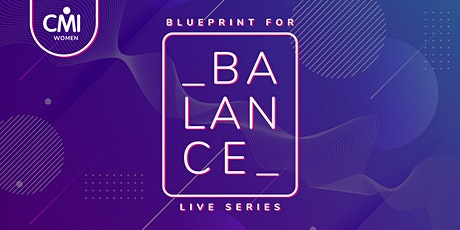 CMI Women Blueprint for Balance: Balanced Recruitment tickets