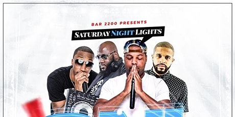 SATURDAY DAY PARTY & NIGHT PARTY @ BAR 2200 | HAPPY HOUR |  Open 3PM - 2AM tickets