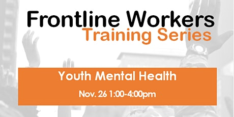 Frontline Workers Training Series  - Youth Mental Health 2020 tickets