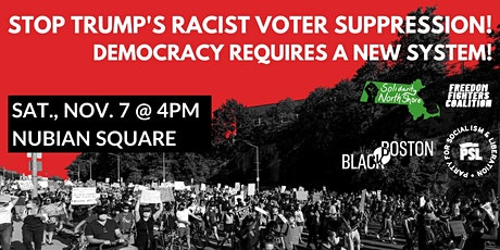 Stop Trump's Racist Voter Suppression! Democracy Requires a New System! tickets