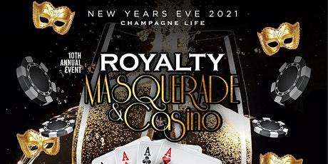 10th Annual New Years Eve 2021 Champagne Life: ROYALTY MASQUERADE & CASINO tickets