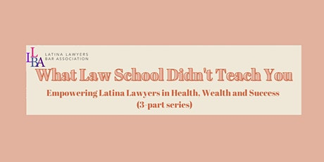 What Law School Didn't Teach You - 3-Part Series tickets