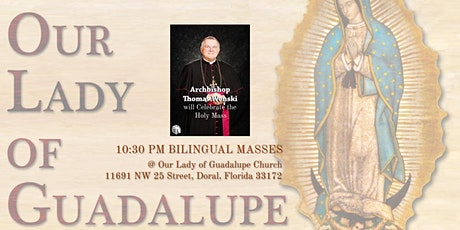 10:30 PM - Vigil Mass in Honor of Our Lady of Guadalupe entradas