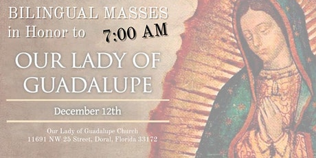 7:00 AM - Bilingual Mass in Honor of Our Lady of Guadalupe entradas