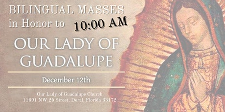 10:00 AM - Bilingual Mass in Honor of Our Lady of Guadalupe boletos