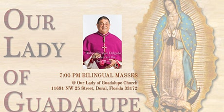 7:00 PM - Bilingual Mass in Honor of Our Lady of Guadalupe entradas