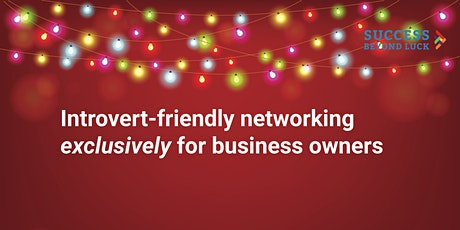 Introvert-friendly networking exclusively for business owners tickets