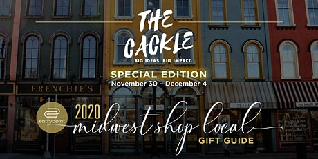 The Cackle: Special Edition featuring 2020 Midwest Shop Local Gift Guide tickets