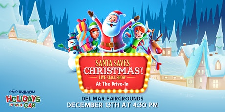 SUBARU PRESENTS SANTA SAVES CHRISTMAS LIVE DRIVE-IN EVENT DEL MAR 4:30P SUN tickets