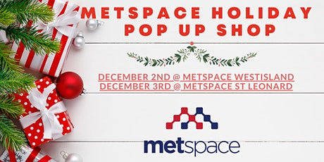 MetSpace Holiday Pop Up Shop - West Island tickets