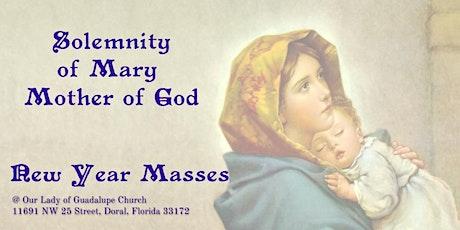 7:00 PM - Misa de Vigilia de Año Nuevo. Solemnidad de Maria Madre de Dios tickets