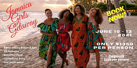 JAMAICA GIRLS GETAWAY tickets