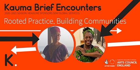 Kauma Brief Encounter - Rooted Practice, Building Communities tickets