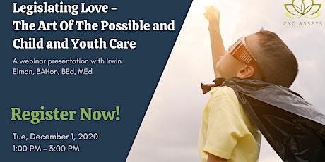 Legislating Love - The Art Of The Possible and Child and Youth Care tickets