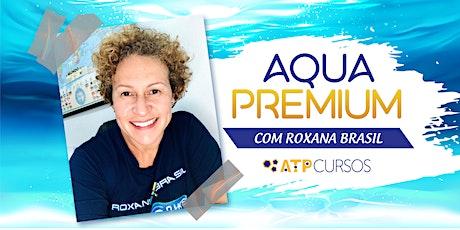 AQUA PREMIUM   COM ROXANA BRASIL