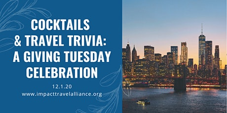 Cocktails & Travel Trivia: A Giving Tuesday Celebration tickets