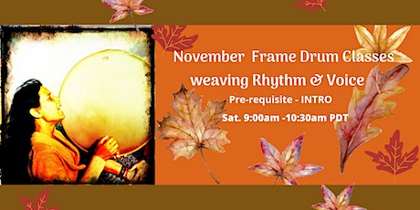 Basic Frame Drum Class Weaving Rhythm & Voice Sat. Nov. 28th  Only tickets