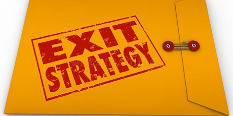 FREE! How to Plan and Implement a Successful Exit Strategy! tickets