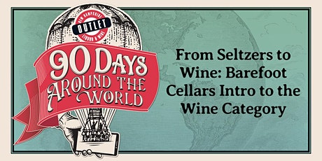 From Seltzers to Wine: Barefoot Cellars Intro to the Wine Category tickets