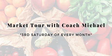 Market Tour with Coach Michael tickets