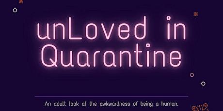 UnLoved in Quarantine tickets