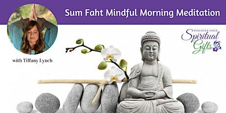 Sum Faht Mindful Morning Meditation tickets