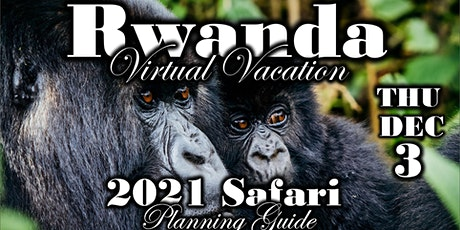 Rwanda Safari Virtual Vacation with Anywhere But Here Travel tickets
