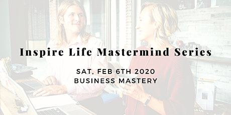 Inspire Life Mastermind Series - Business Mastery tickets