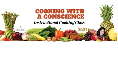 COOKING CONSCIENCE  - Instructional Cooking Class - In-Person or Virtual tickets